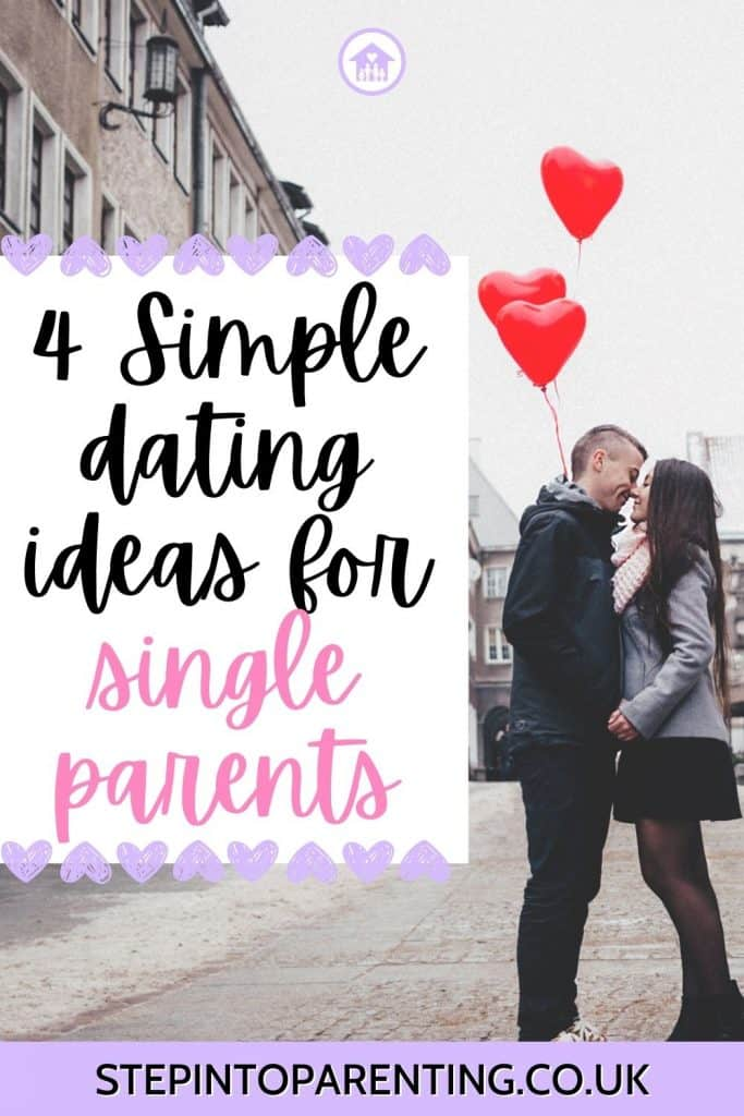 4 Simple dating ideas for single parents